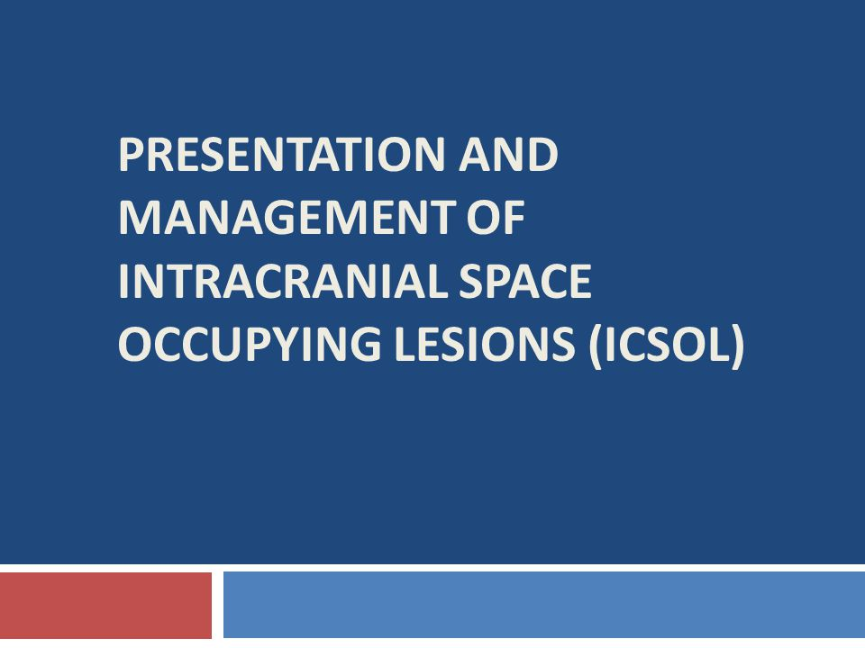 Presentation and Management of Intracranial Space Occupying lesions (ICSOL)