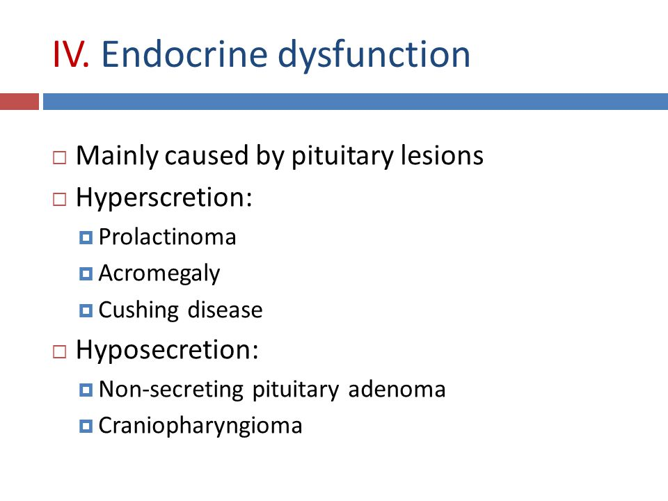 IV. Endocrine dysfunction