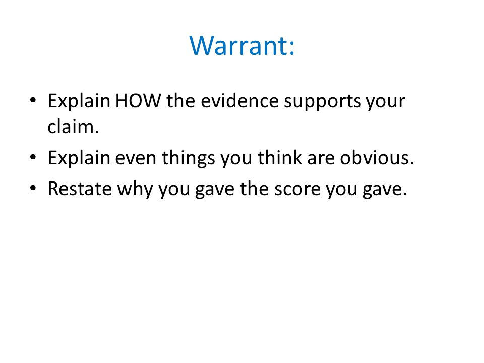 explain the claim that it is English composition 1 developing effective arguments with claims, evidence, and warrants   more often, though, the writer needs to supply the warrant in other words, the writer needs to explain how and why a particular piece of evidence is good support for a specific claim.