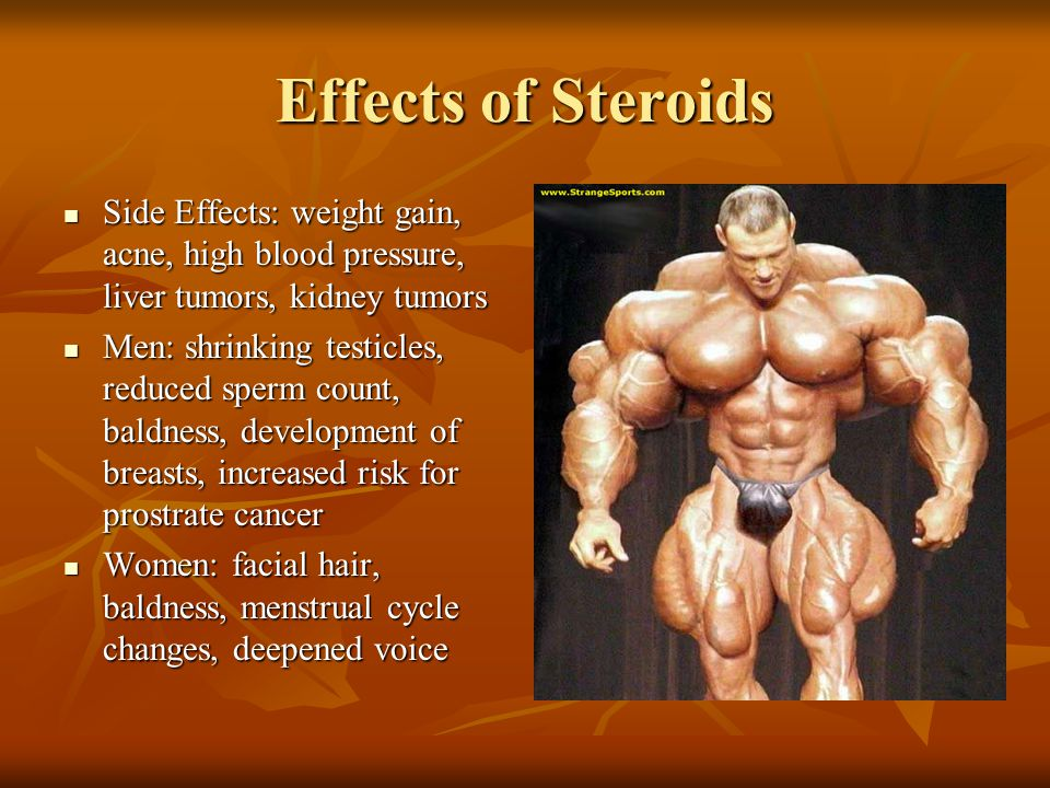 effect of steroids What are anabolic steroids anabolic steroids are a type of drug which is closely related to male testosterone another name for them is anabolic-androgenic steroids.