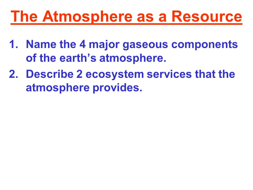 The Atmosphere as a Resource