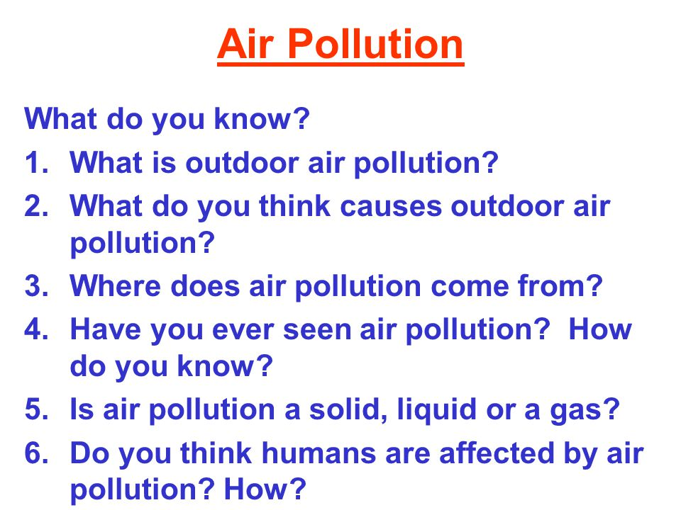 Air Pollution What do you know What is outdoor air pollution