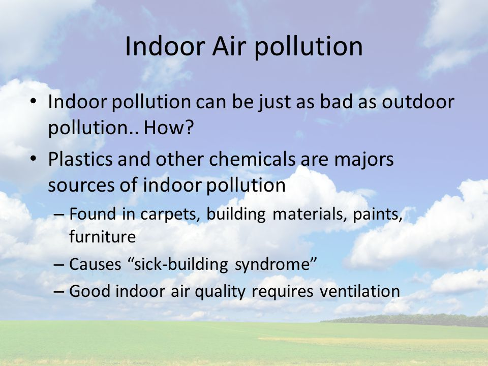 air pollution both indoors and outdoors Environmental health works with the county's citizens to protect and improve both  indoor and outdoor air quality in alamance county environmental health has.