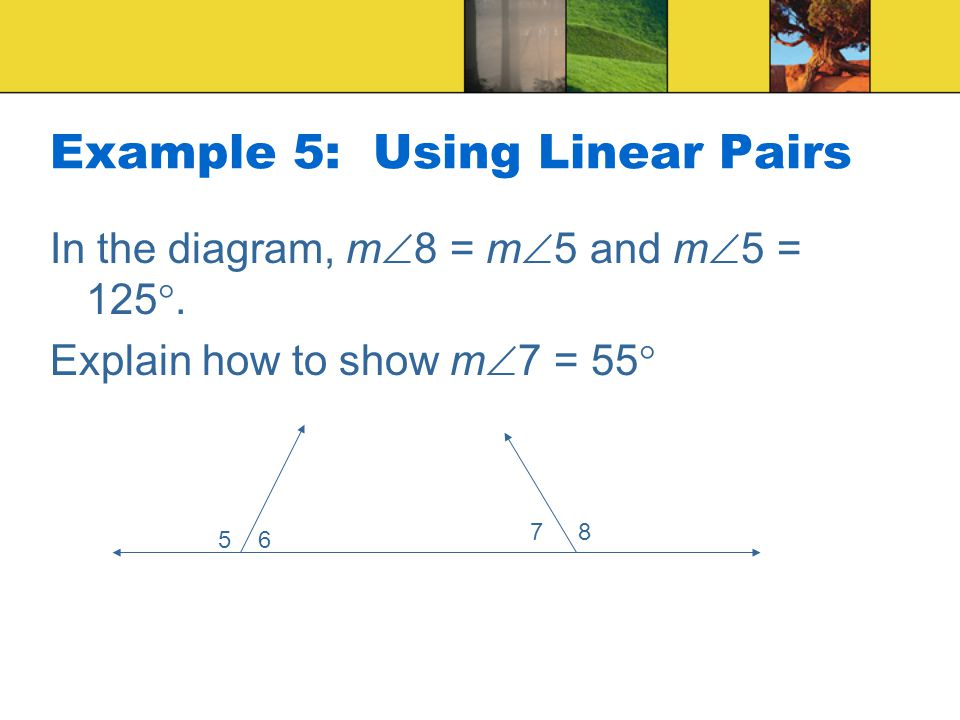Example 5: Using Linear Pairs