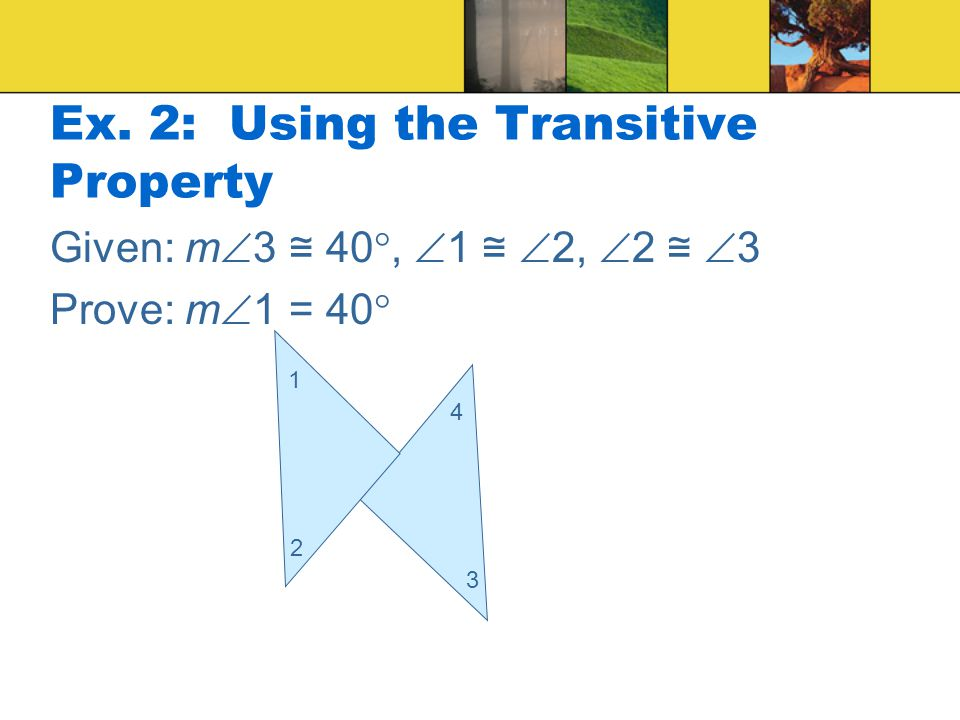 Ex. 2: Using the Transitive Property