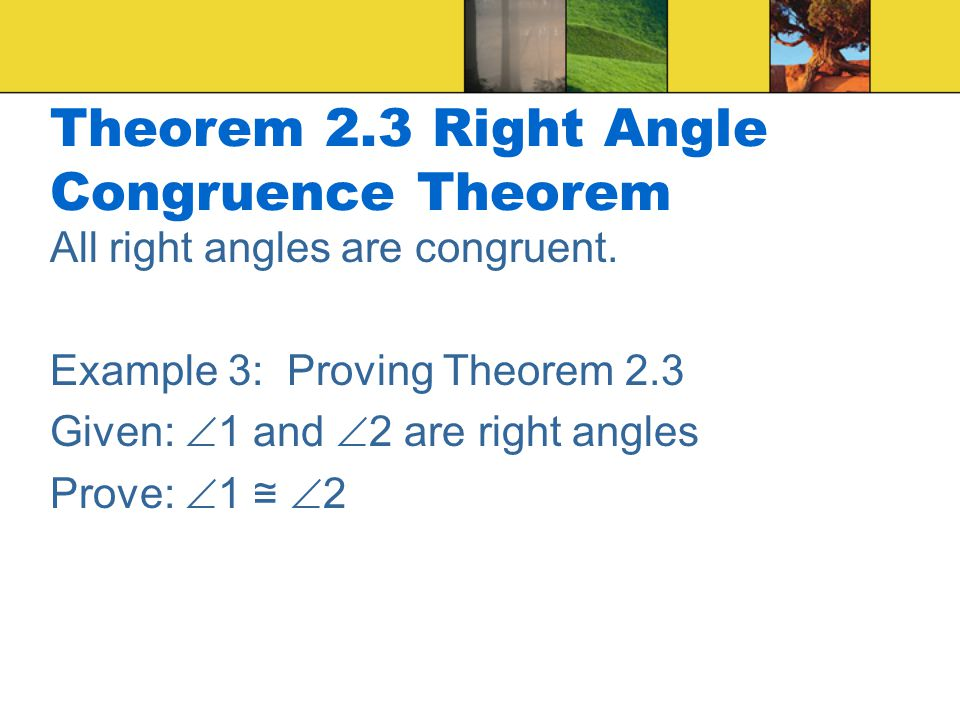 Theorem 2.3 Right Angle Congruence Theorem