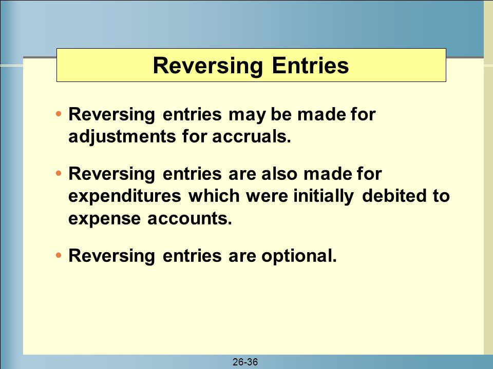 reversing entries Creating auto-reversing journal entries in this part of the tutorial, you create an auto-reversing journal entry in the westsales entity, for february revenue wrongly credited in january 2006 1.