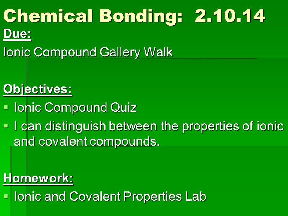 ionic and covalent bonds lab Lab 12: ionic and covalent bonds 4 in part 1, why did you observe a stream of bubbles coming off the steel screw in the salt solution 5 explain any changes that .