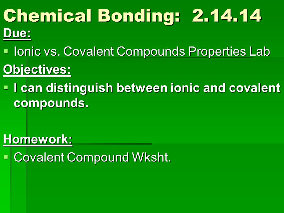 lab ionic and covalent bondsobjectivesunderstand the Ionic bonding this interactive covalent bonds differ from ionic bonds in that instead of transferring electrons, the atoms share electrons discussion questions.