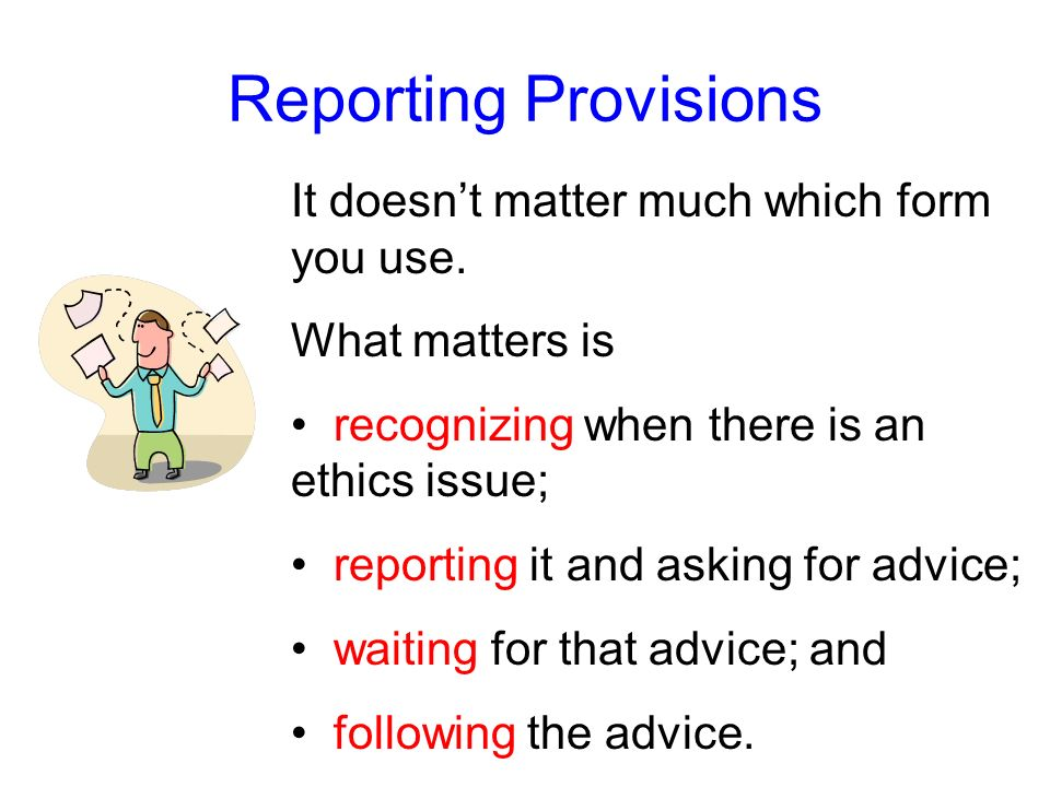 Reporting Provisions It doesn't matter much which form you use.