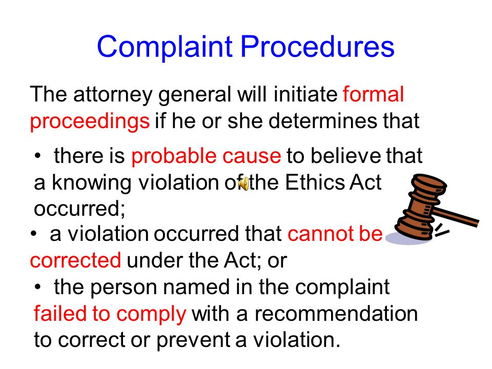 Complaint ProceduresThe attorney general will initiate formal proceedings if he or she determines that.