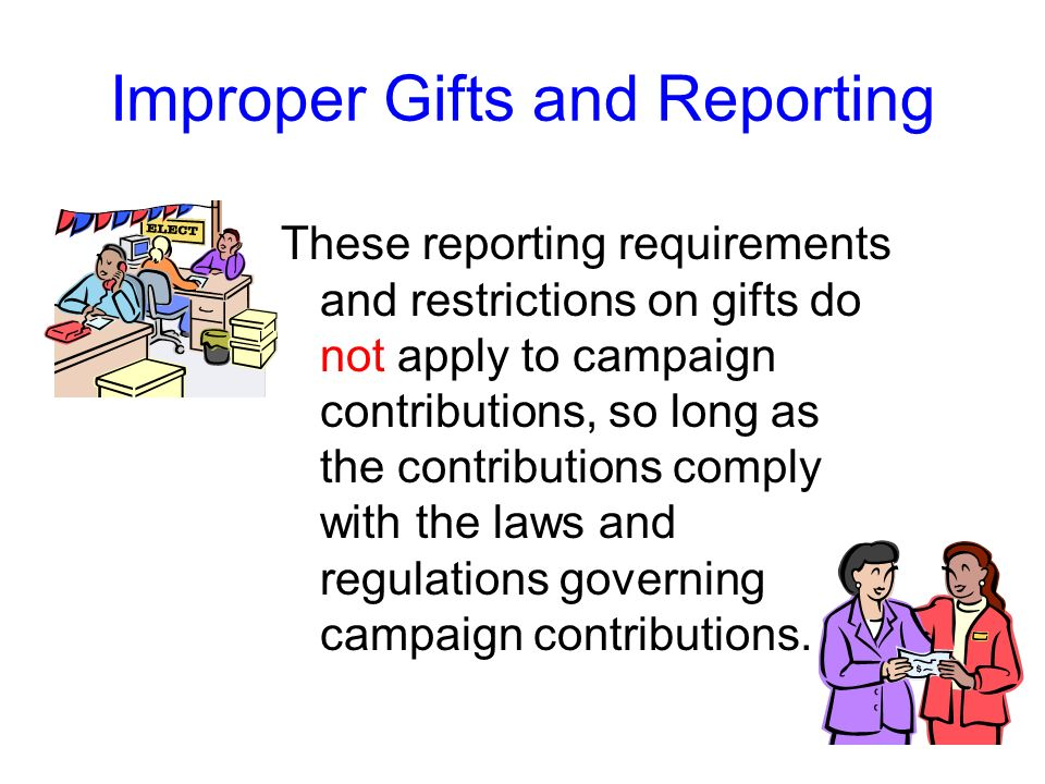 Improper Gifts and Reporting