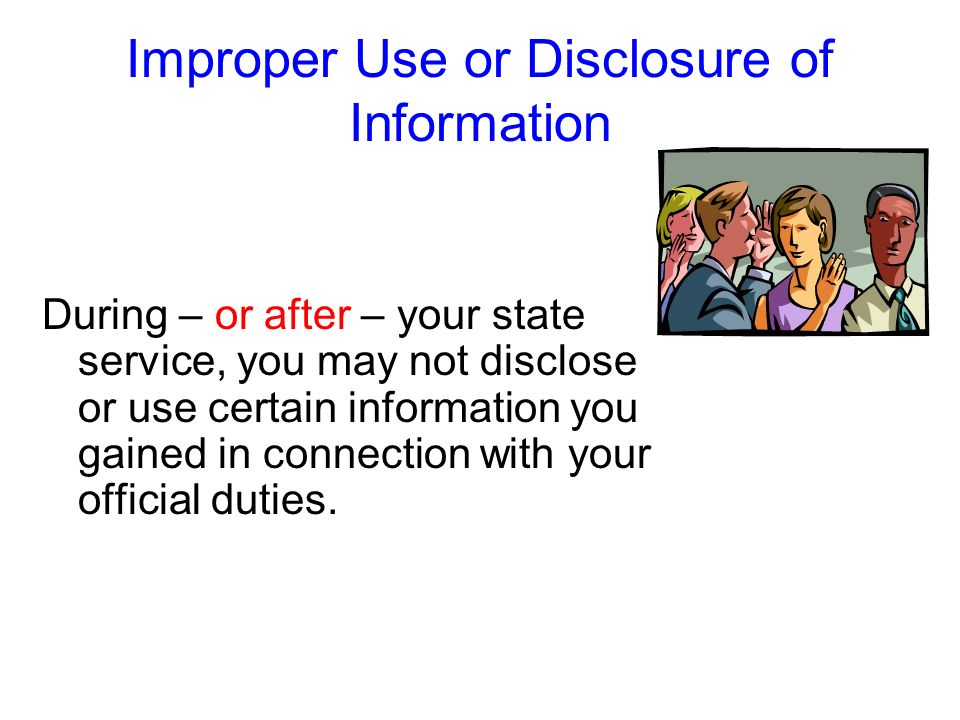 Improper Use or Disclosure of Information
