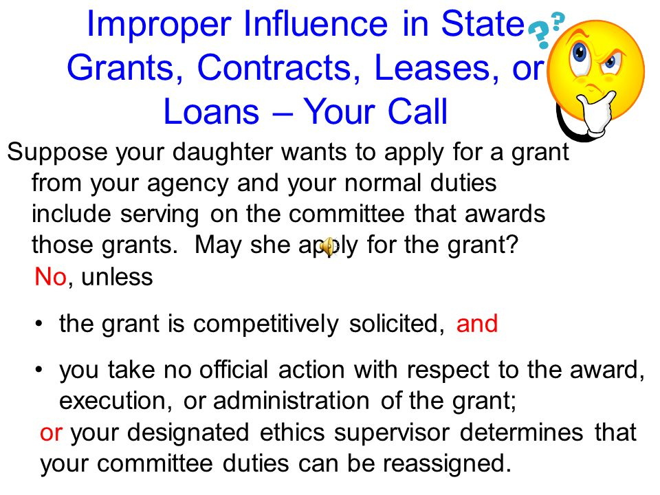 Improper Influence in State Grants, Contracts, Leases, or Loans – Your Call