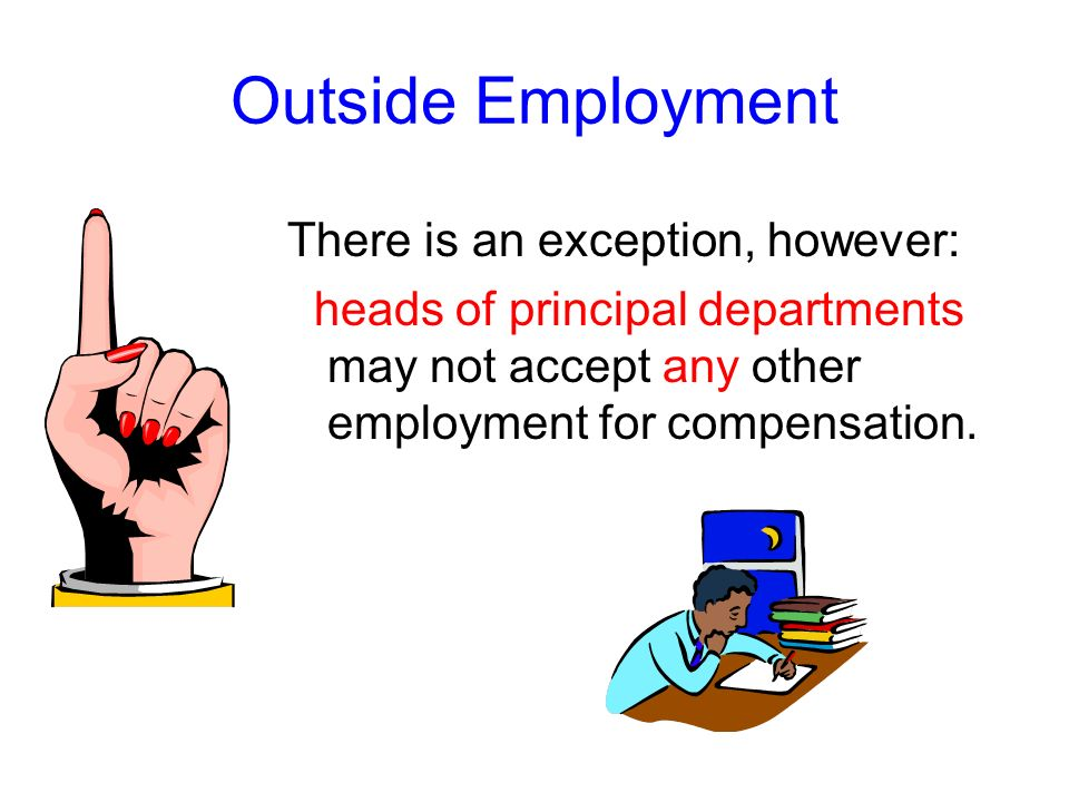 Outside Employment There is an exception, however: