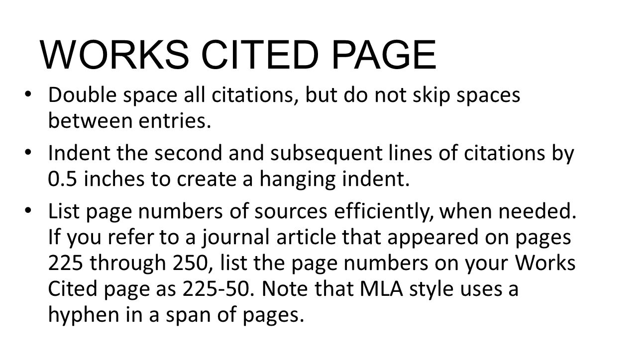 WORKS CITED PAGE Double space all citations, but do not skip spaces between entries.