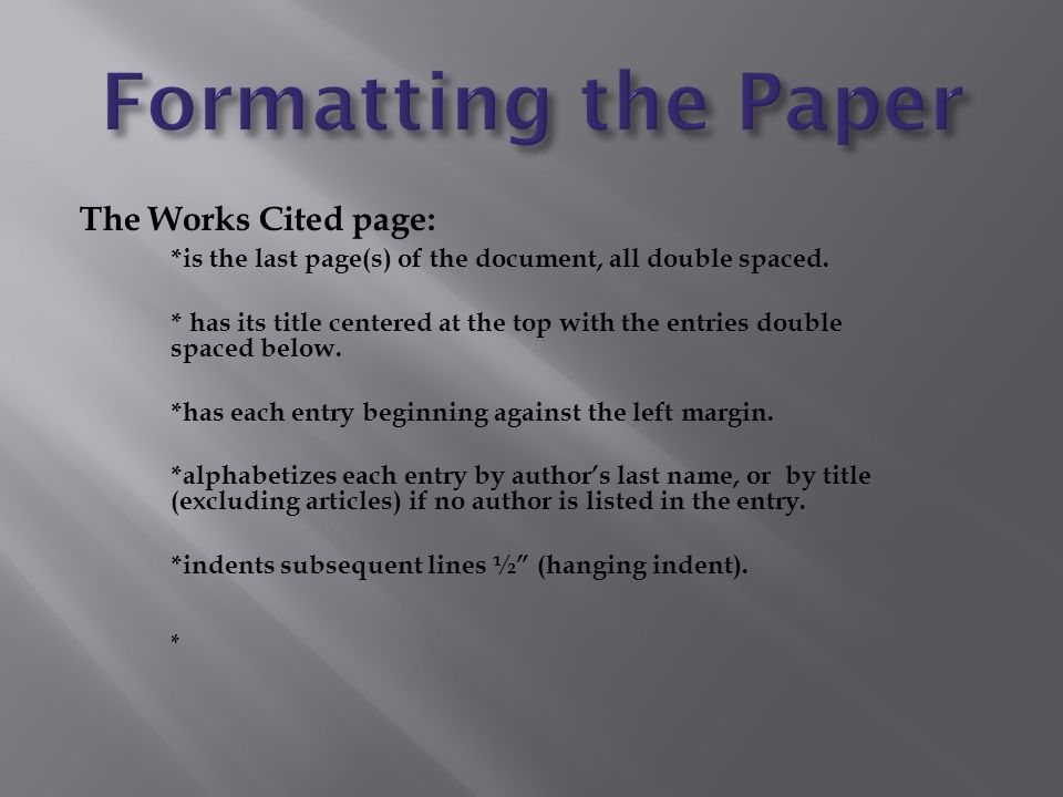 Formatting the Paper The Works Cited page: