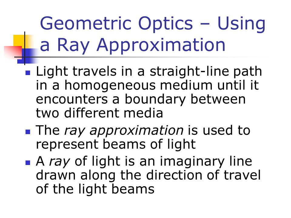 Geometric Optics – Using a Ray Approximation