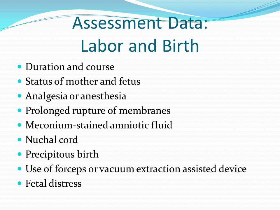 Assessment Data: Labor and Birth