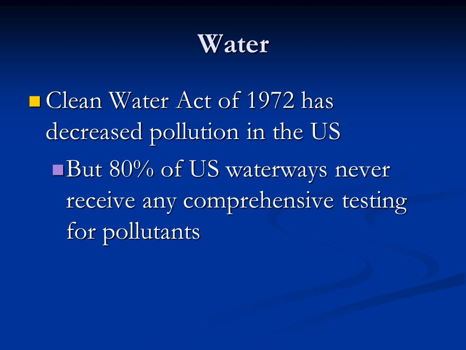 Water Clean Water Act of 1972 has decreased pollution in the US