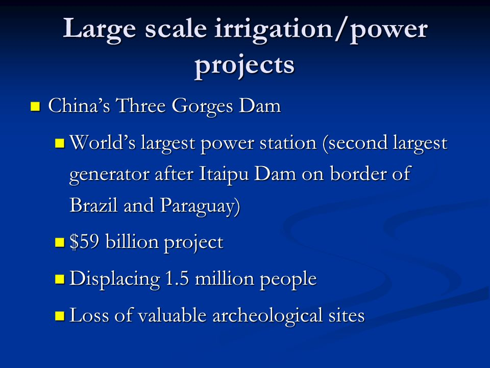 Large scale irrigation/power projects