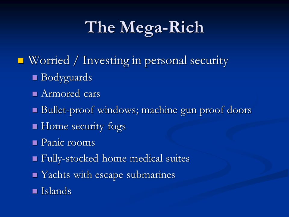 The Mega-Rich Worried / Investing in personal security Bodyguards