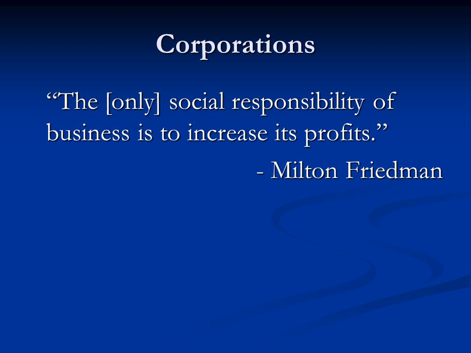 Corporations - Milton Friedman