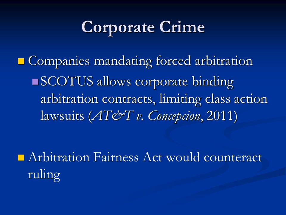 Corporate Crime Companies mandating forced arbitration