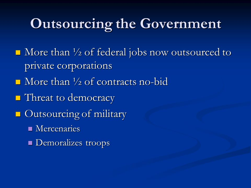 Outsourcing the Government