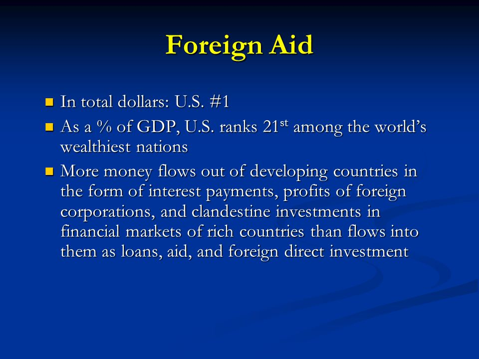 Foreign Aid In total dollars: U.S. #1