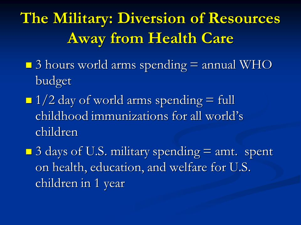 The Military: Diversion of Resources Away from Health Care