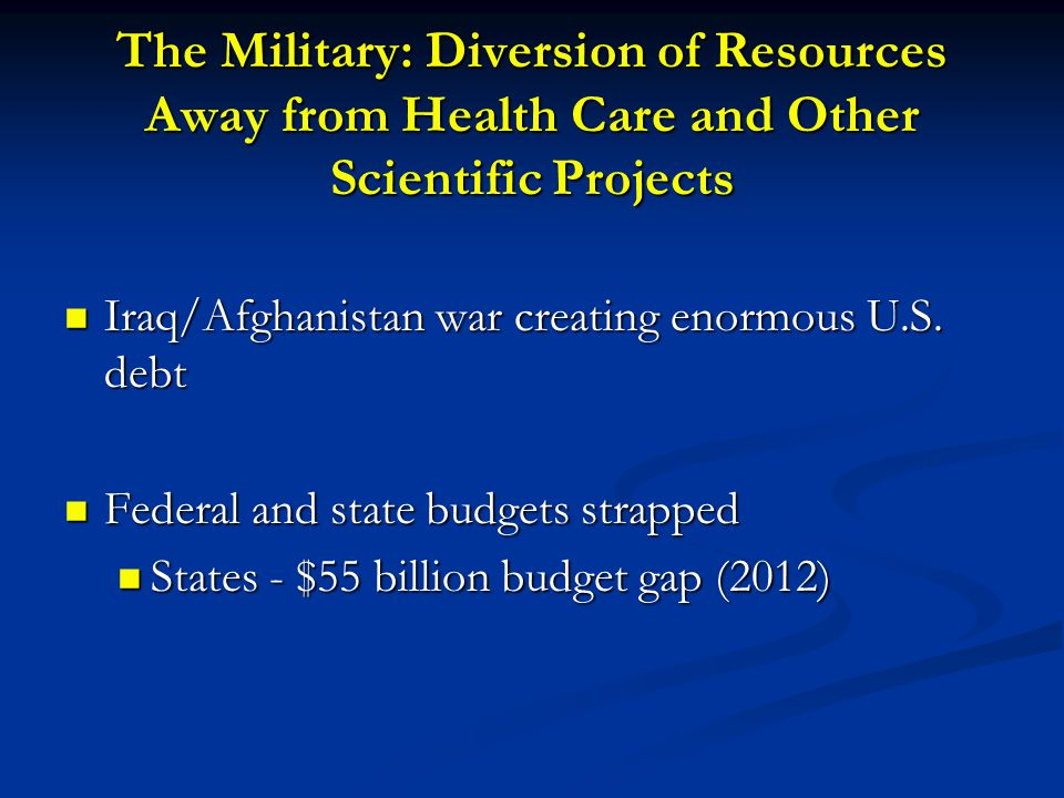The Military: Diversion of Resources Away from Health Care and Other Scientific Projects