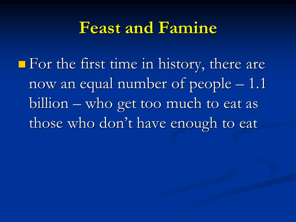 Feast and Famine
