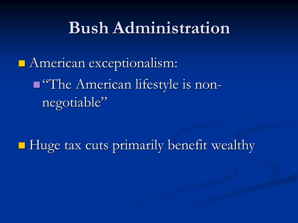 Bush Administration American exceptionalism: