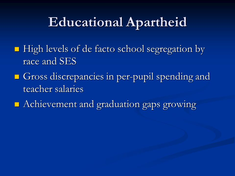 Educational Apartheid