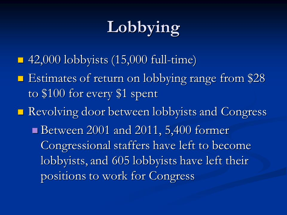 Lobbying 42,000 lobbyists (15,000 full-time)