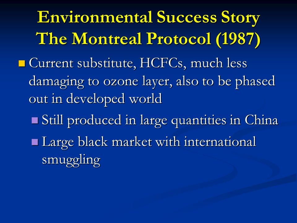 Environmental Success Story The Montreal Protocol (1987)