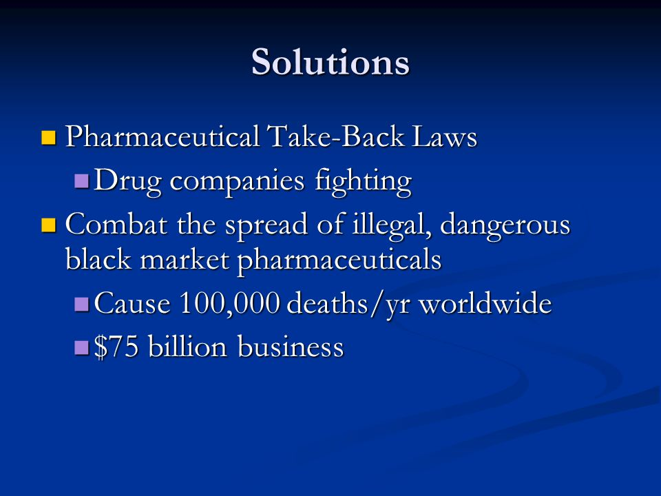 Solutions Pharmaceutical Take-Back Laws Drug companies fighting