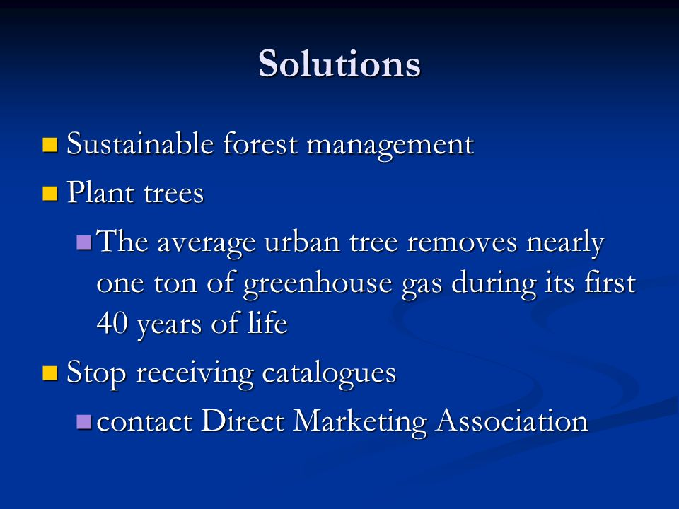Solutions Sustainable forest management Plant trees