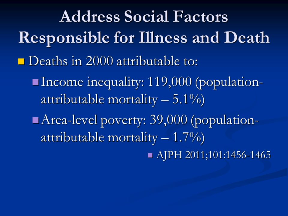 Address Social Factors Responsible for Illness and Death