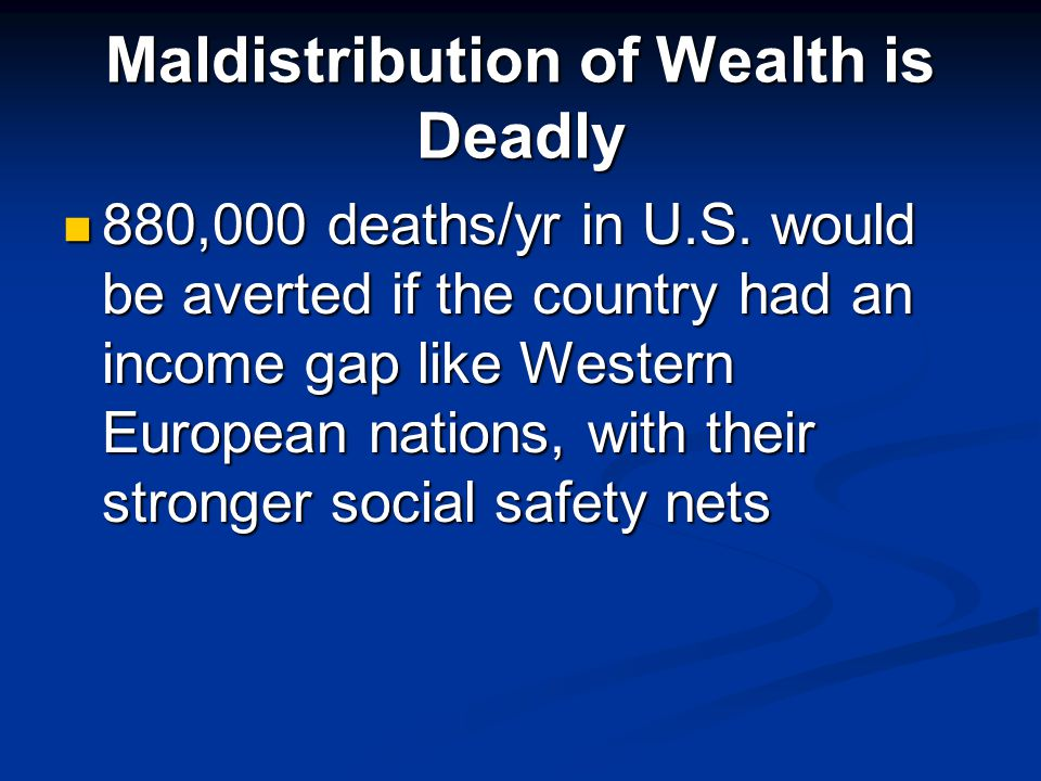 Maldistribution of Wealth is Deadly