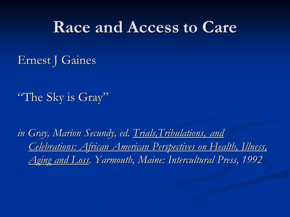 Race and Access to Care Ernest J Gaines The Sky is Gray