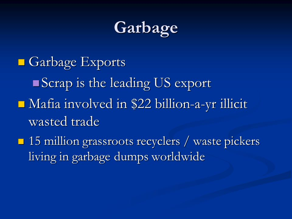 Garbage Garbage Exports Scrap is the leading US export