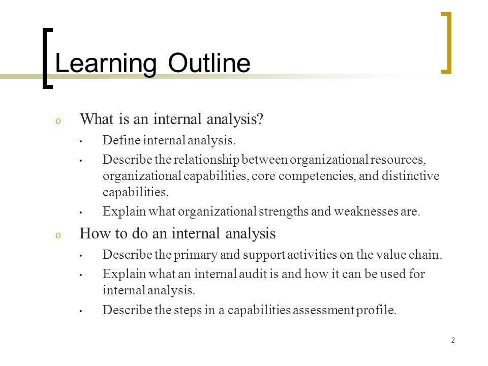 Learning Outline What is an internal analysis