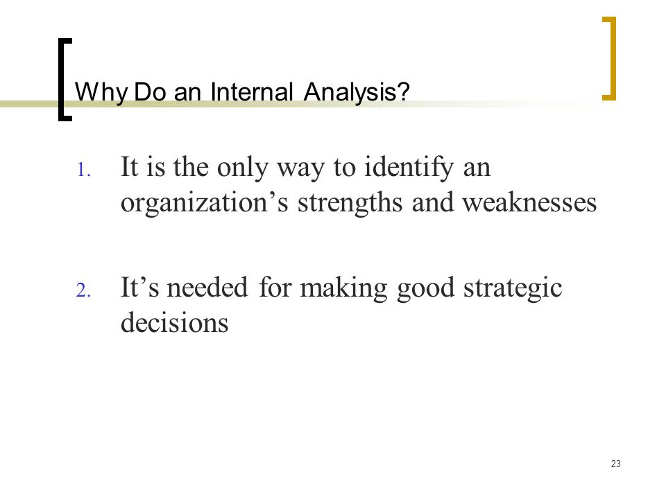Why Do an Internal Analysis