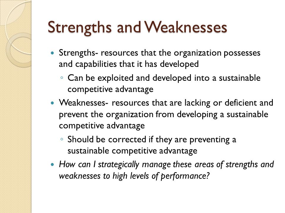 assess the strengths and weaknesses of Assessing your strengths and weaknesses with the mckinsey organizational capacity assessment  to help your organisation assess its own strengths and weaknesses.