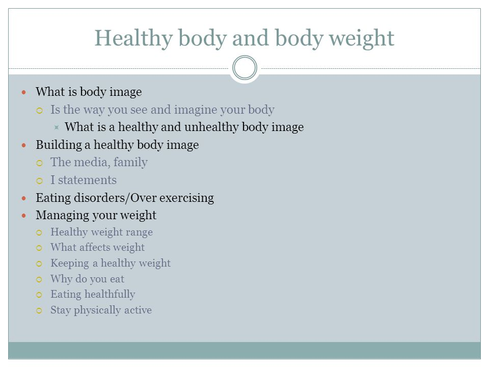 Healthy body and body weight