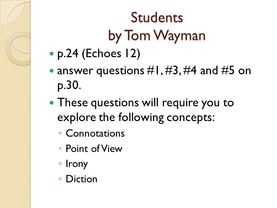 analyzing the poem students by tom wayman essay The poet is the fifteenth poem on collin's poetry 180 website this poem is by tom wayman, he is a poet creating this poem maybe talking about the poet that is writing this poem, or it could be someone else we can never know.