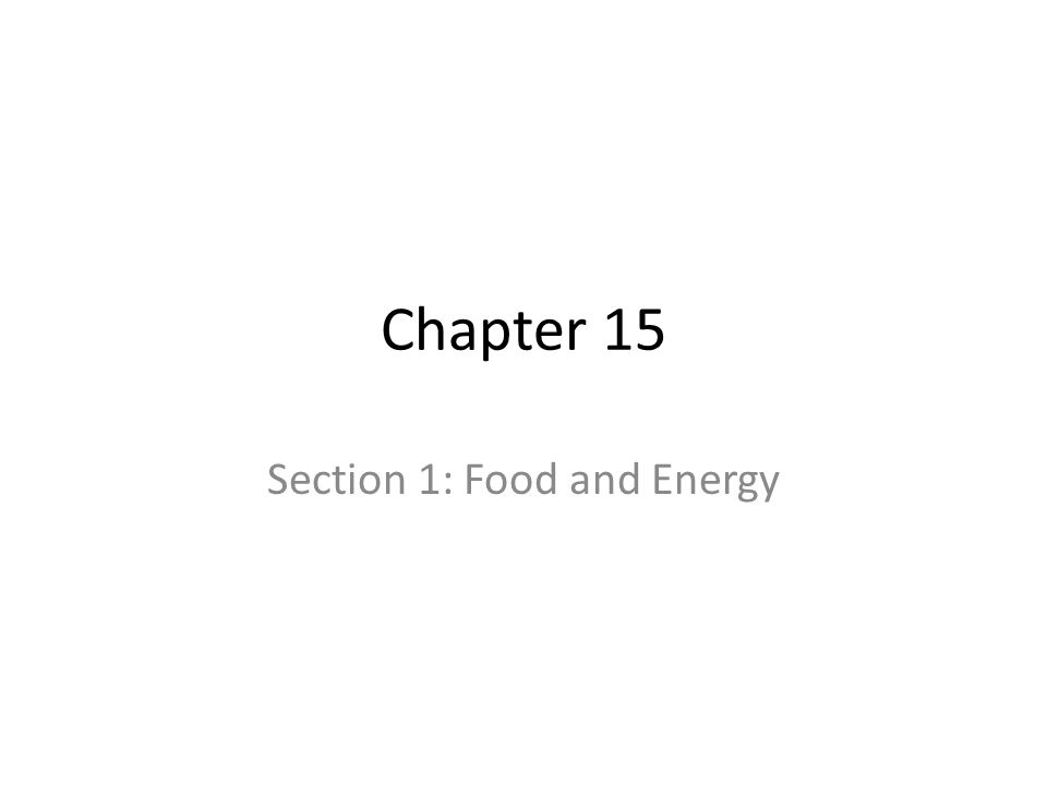 Section 1: Food and Energy