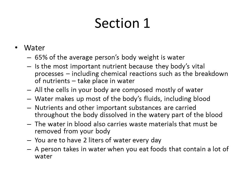 Section 1 Water 65% of the average person's body weight is water